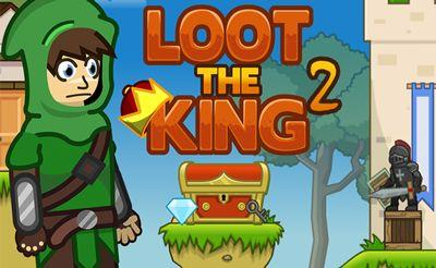 Loot The King 2